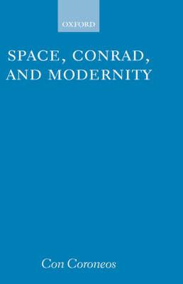 Space, Conrad, and Modernity (Hardback)