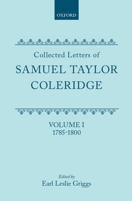 Collected Letters of Samuel Taylor Coleridge: 1785-1800 v. 1 (Hardback)