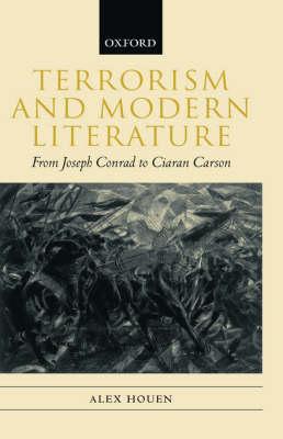 Terrorism and Modern Literature: From Joseph Conrad to Ciaran Carson (Paperback)