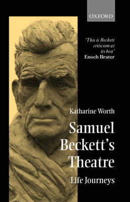 Samuel Beckett's Theatre: Life Journeys (Paperback)