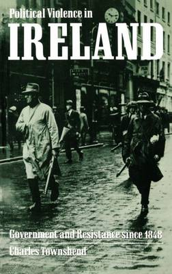Political Violence in Ireland: Government and Resistance since 1848 (Paperback)