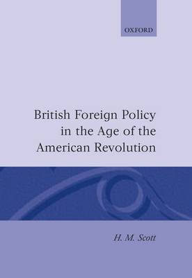 British Foreign Policy in the Age of the American Revolution (Hardback)