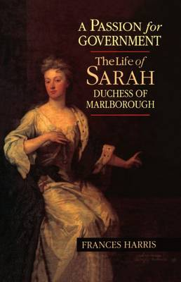 A Passion for Government: The Life of Sarah, Duchess of Marlborough (Hardback)