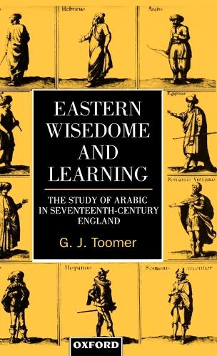 Eastern Wisedome and Learning: The Study of Arabic in Seventeenth-Century England (Hardback)