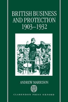 British Business and Protection 1903-1932 (Hardback)