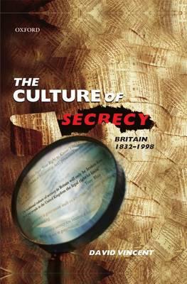 The Culture of Secrecy: Britain 1832-1998 (Hardback)