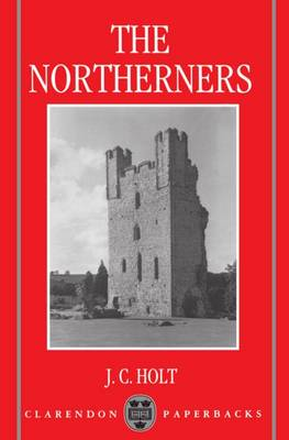 The Northerners: A Study in the Reign of King John - Clarendon Paperbacks (Paperback)