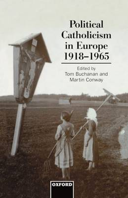 Political Catholicism in Europe, 1918-1965 (Hardback)