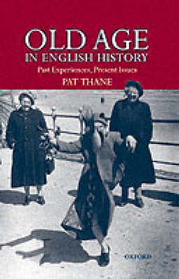 Old Age in English History: Past Experiences, Present Issues (Hardback)