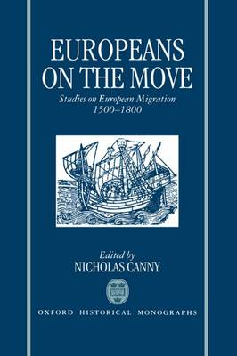 Europeans on the Move: Studies on European Migration 1500-1800 (Hardback)