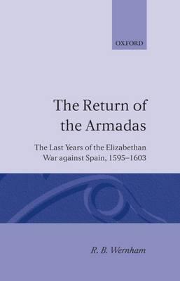 The Return of the Armadas: The Last Years of the Elizabethan War against Spain 1595-1603 (Hardback)