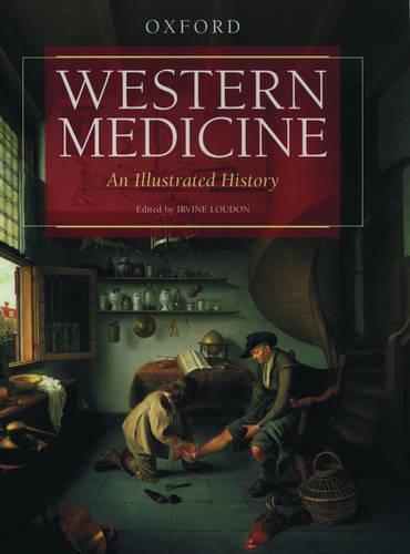 Western Medicine: An Illustrated History (Hardback)