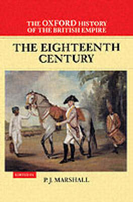 The Oxford History of the British Empire: Volume II: The Eighteenth Century - The Oxford History of the British Empire II (Hardback)