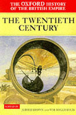 The Oxford History of the British Empire: Volume IV: The Twentieth Century - The Oxford History of the British Empire IV (Hardback)