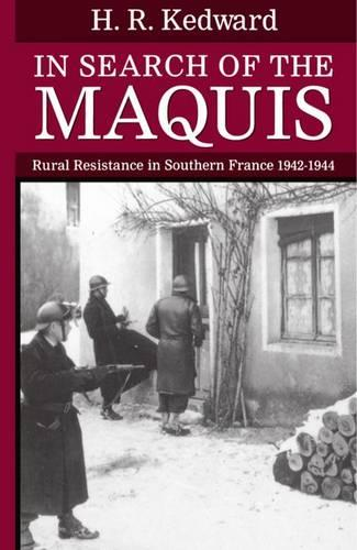 In Search of the Maquis: Rural Resistance in Southern France 1942-1944 - Clarendon Paperbacks (Paperback)
