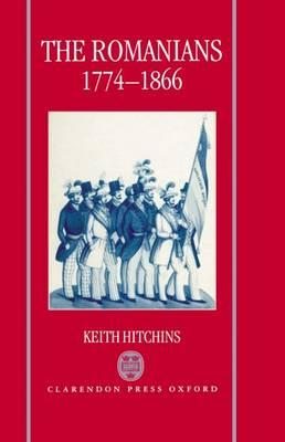 The Romanians, 1774-1866 (Hardback)