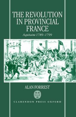 The Revolution in Provincial France: Aquitaine, 1789-1799 (Hardback)