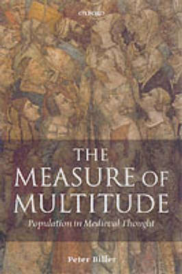 The Measure of Multitude: Population in Medieval Thought (Hardback)