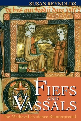 Fiefs and Vassals: The Medieval Evidence Reinterpreted (Paperback)