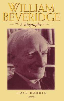 William Beveridge: A Biography (Paperback)