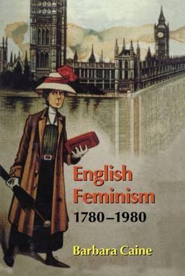 English Feminism, 1780-1980 (Hardback)