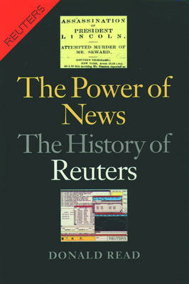 The Power of News: The History of Reuters (Hardback)