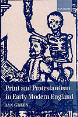 Print and Protestantism in Early Modern England (Hardback)