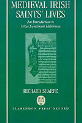 Medieval Irish Saints' Lives: An Introduction to Vitae Sanctorum Hiberniae (Hardback)