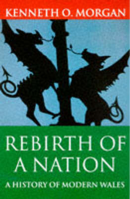Rebirth of a Nation: A History of Modern Wales - History of Wales 6 (Paperback)
