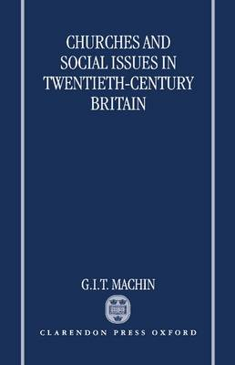 Churches and Social Issues in Twentieth-Century Britain (Hardback)
