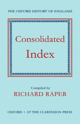 The Oxford History of England: Consolidated Index - Oxford History of England 16 (Hardback)