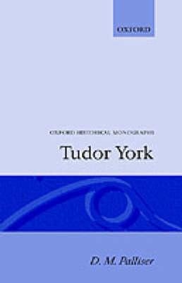Tudor York - Oxford Historical Monographs (Hardback)