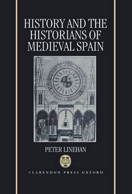 History and the Historians of Medieval Spain (Hardback)