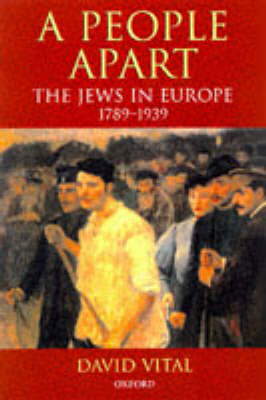 A People Apart: The Jews in Europe, 1789-1939 - Oxford History of Modern Europe (Hardback)