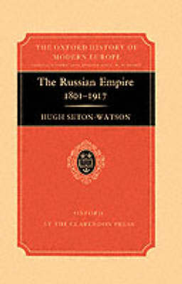 The Russian Empire, 1801-1917 - Oxford History of Modern Europe (Hardback)