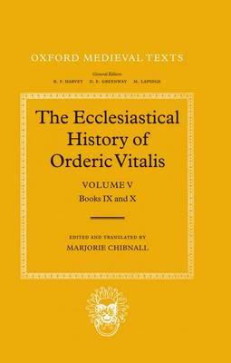 The Ecclesiastical History of Orderic Vitalis: Volume V: Books IX & X - Oxford Medieval Texts (Hardback)