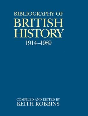 A Bibliography of British History 1914-1989 - Bibliography of British History (Hardback)