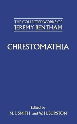 The Collected Works of Jeremy Bentham: Chrestomathia - The Collected Works of Jeremy Bentham (Hardback)
