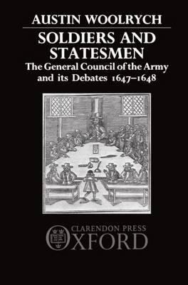 Soldiers and Statesmen: The General Council of the Army and its Debates 1647-1648 (Hardback)