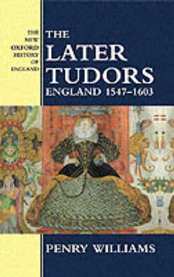 The Later Tudors: England 1547-1603 - New Oxford History of England (Hardback)