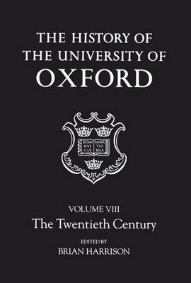 The History of the University of Oxford: Volume VIII: The Twentieth Century - History of the University of Oxford (Hardback)