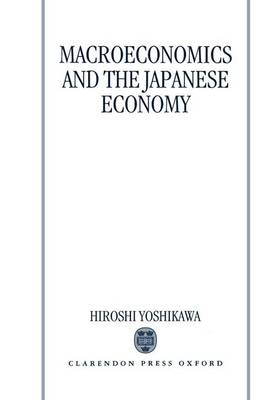 Macroeconomics and the Japanese Economy (Hardback)
