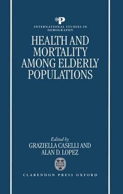 Health and Mortality among Elderly Populations - International Studies in Demography (Hardback)