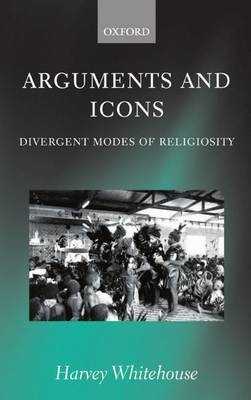 Arguments and Icons: Divergent Modes of Religiosity (Paperback)