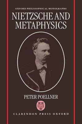 Nietzsche and Metaphysics - Oxford Philosophical Monographs (Hardback)