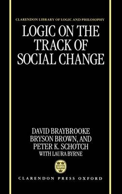 Logic on the Track of Social Change - Clarendon Library of Logic and Philosophy (Hardback)