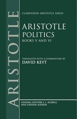 Aristotle: Politics, Books V and VI - Clarendon Aristotle Series (Hardback)