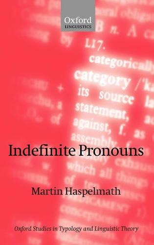 Indefinite Pronouns - Oxford Studies in Typology and Linguistic Theory (Hardback)