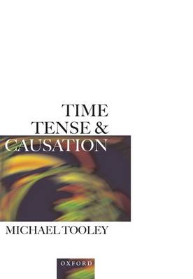 Time, Tense, and Causation (Hardback)