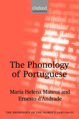 The Phonology of Portuguese - The Phonology of the World's Languages (Hardback)